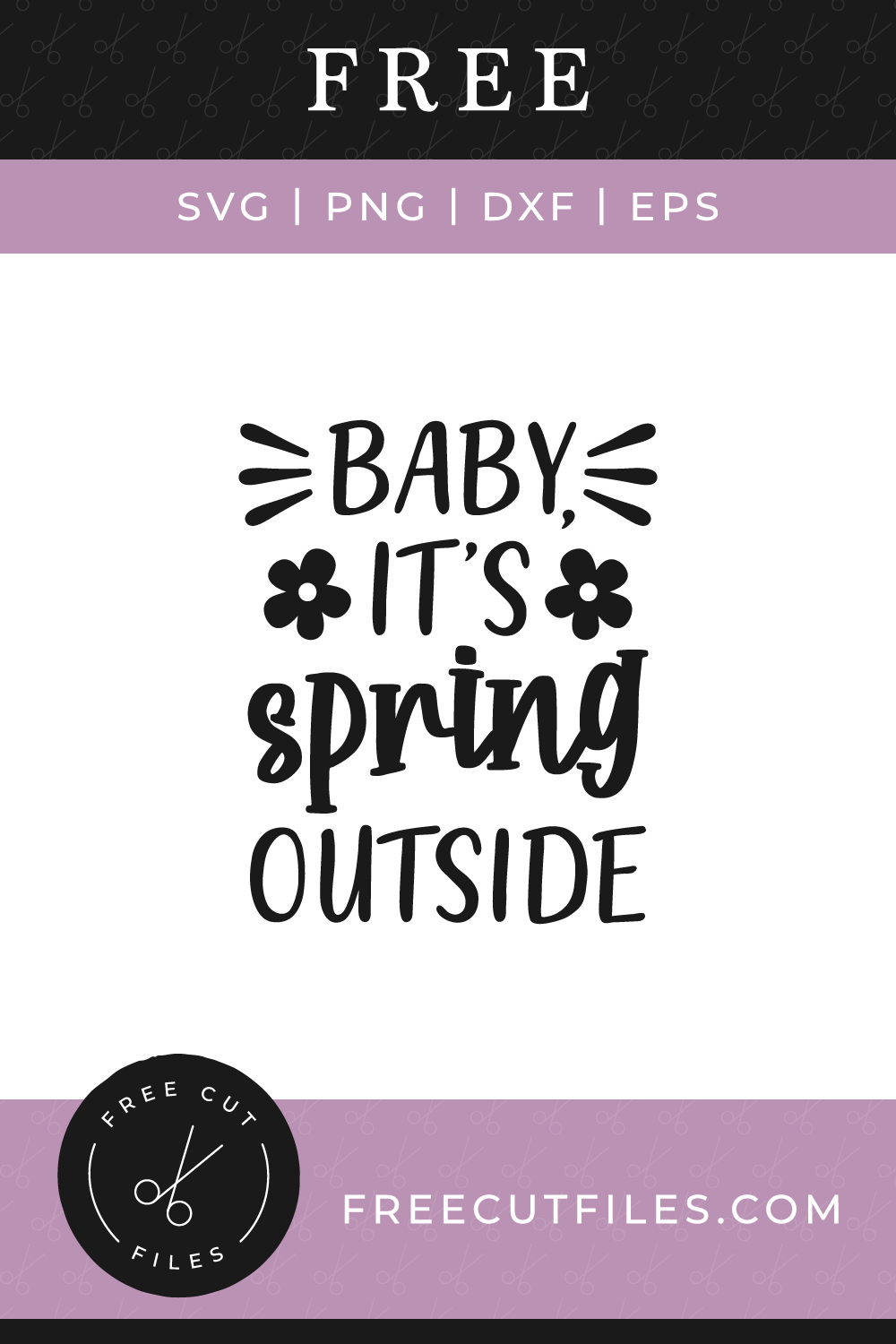 Baby it's Spring outside Free Spring SVG quote