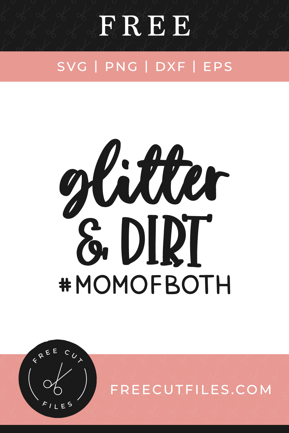 Free Glitter and Dirt SVG quote #momofboth