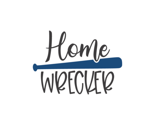 Home Wrecker - Free SVG baseball quote cut file
