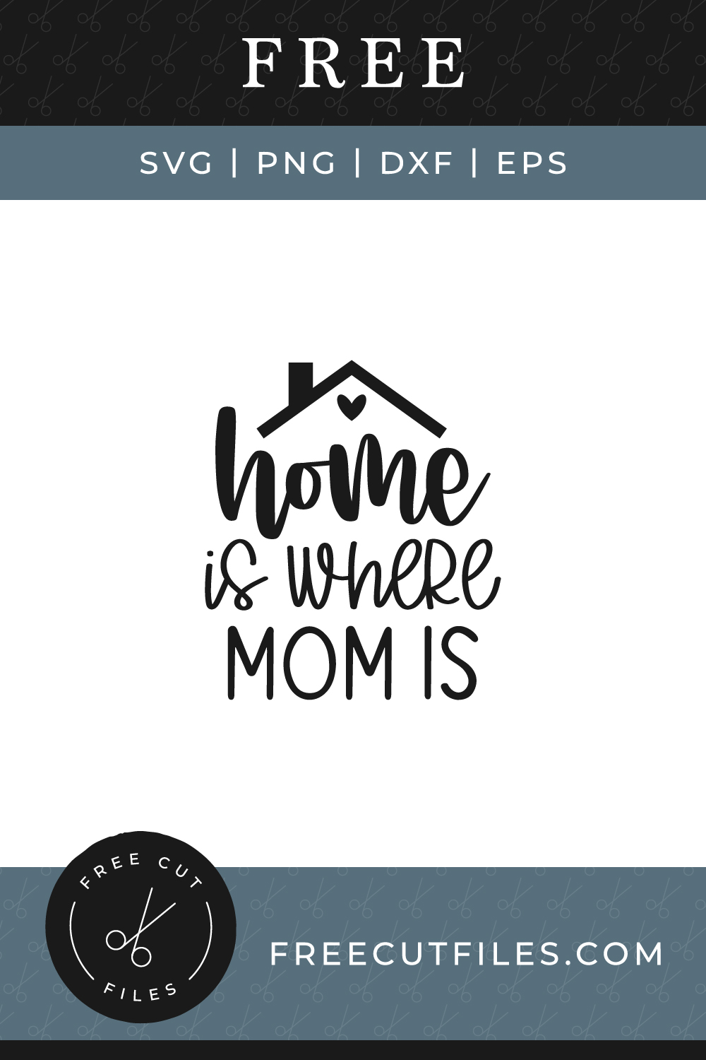 Home is where Mom is Free SVG cut file