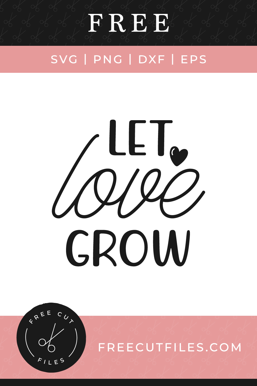 Let love grow Free SVG cut file