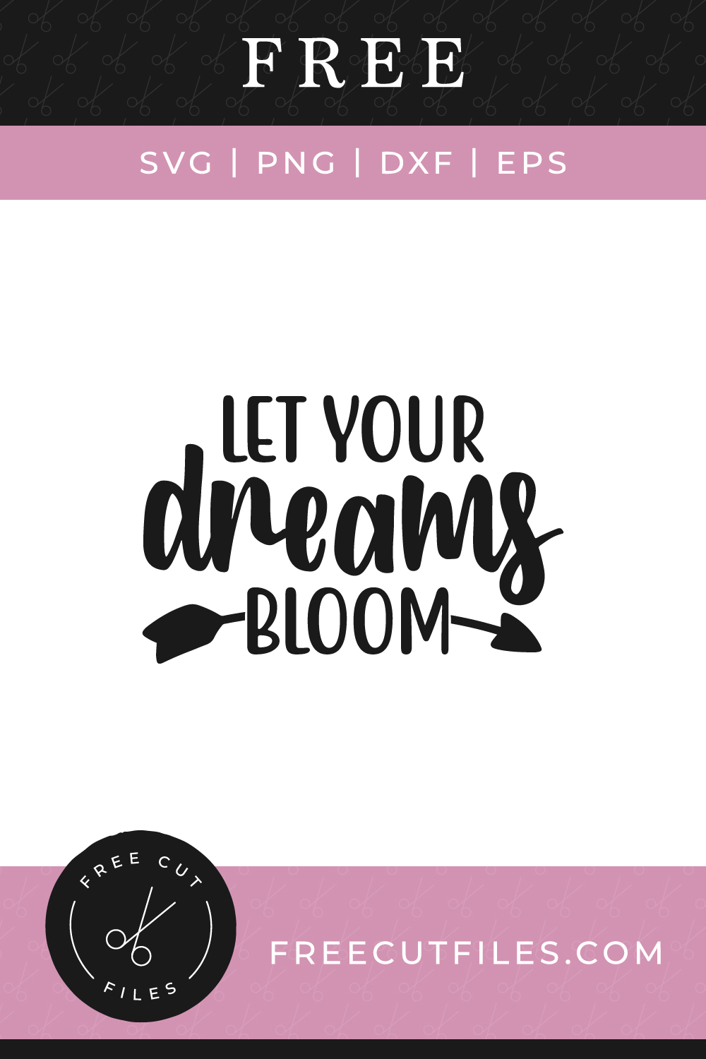 Let your dreams bloom Free SVG cut file quote