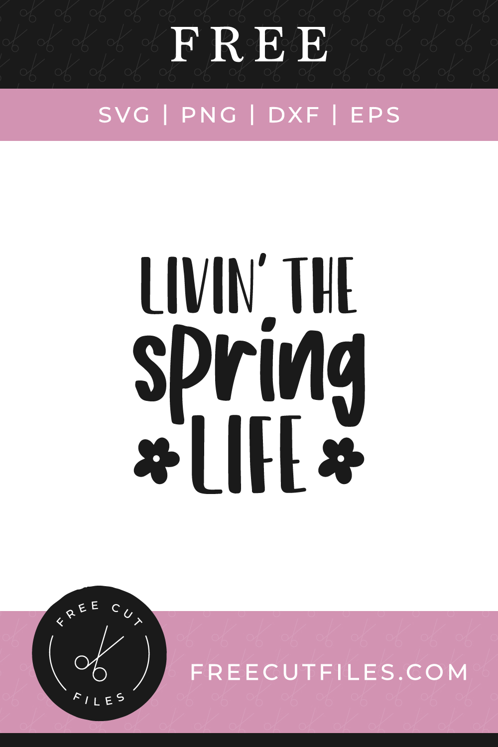Livin' the Spring life Free SVG cut file
