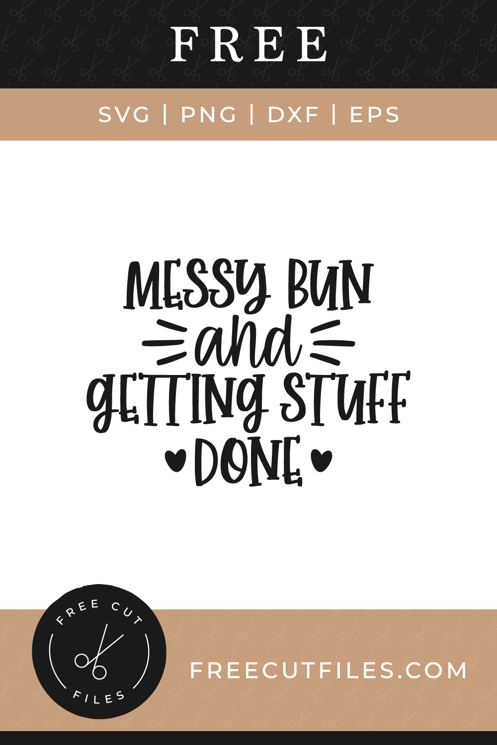 Free SVG mom quote - Messy Bun and Getting stuff done