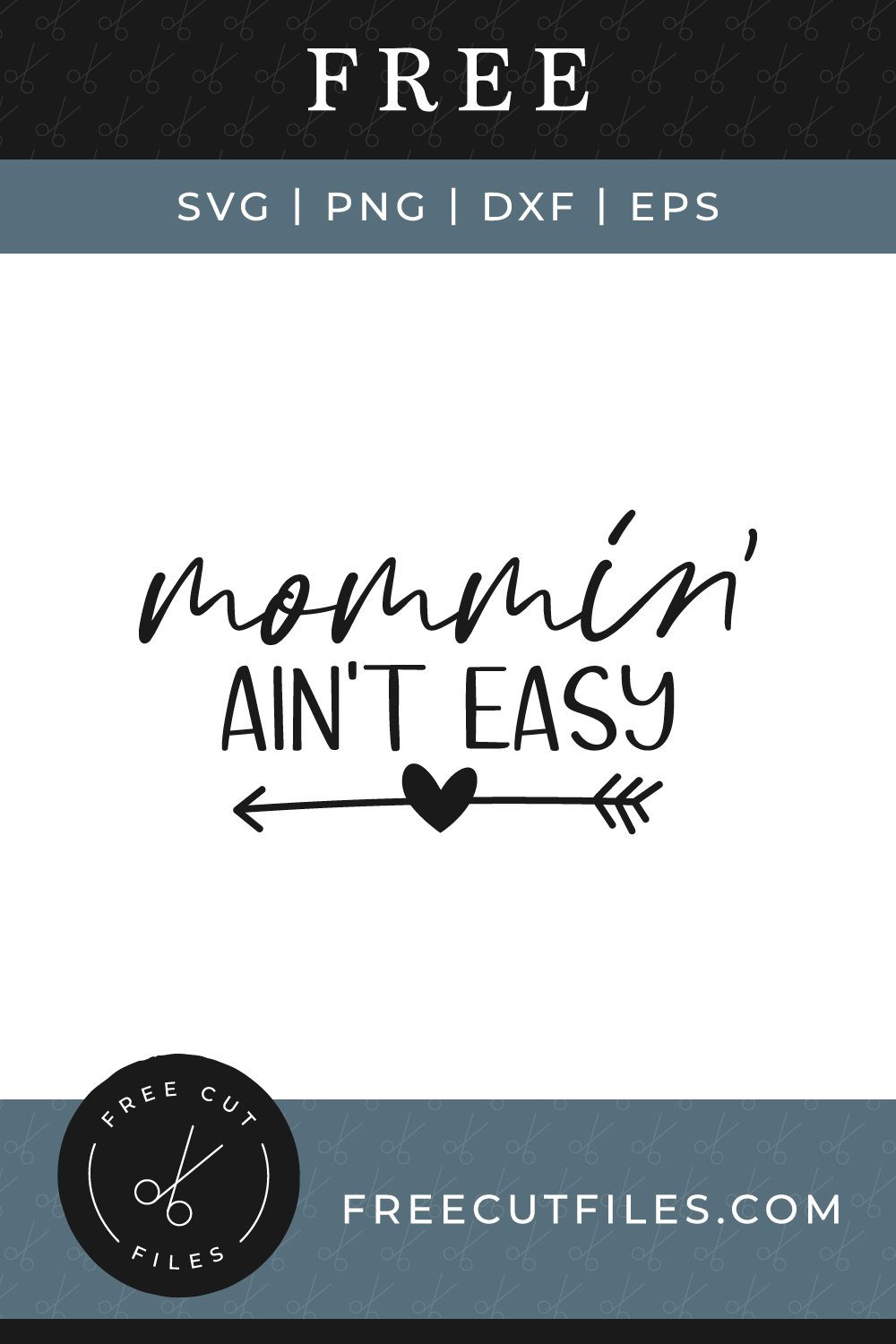 Mommin' ain't easy Free SVG cut file