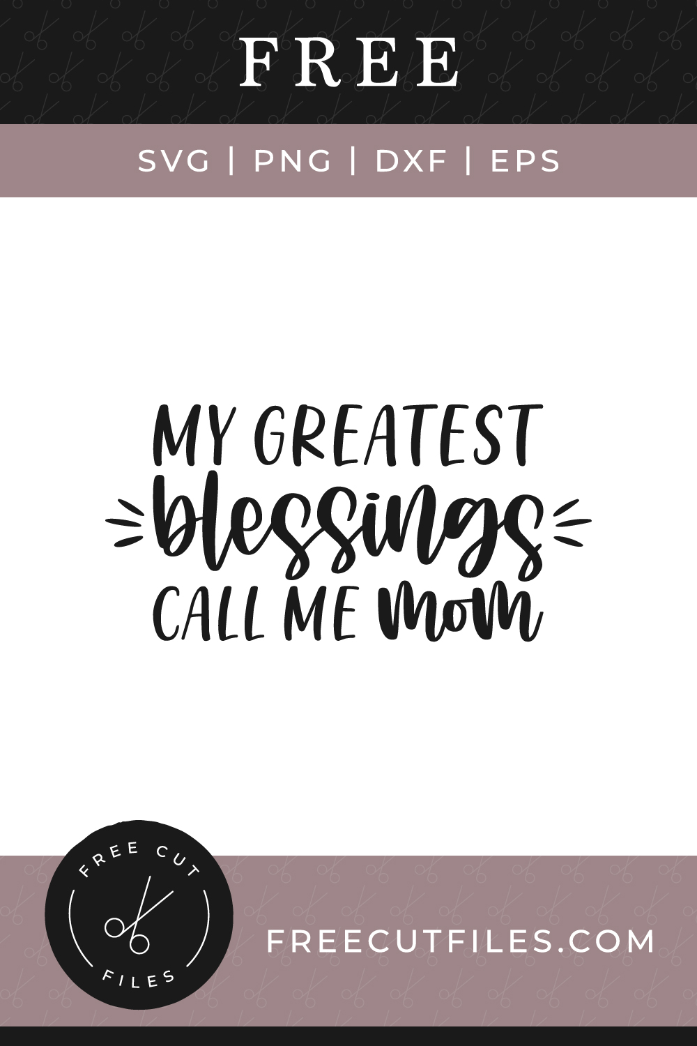 My greatest blessings call me Mom Free SVG cut file