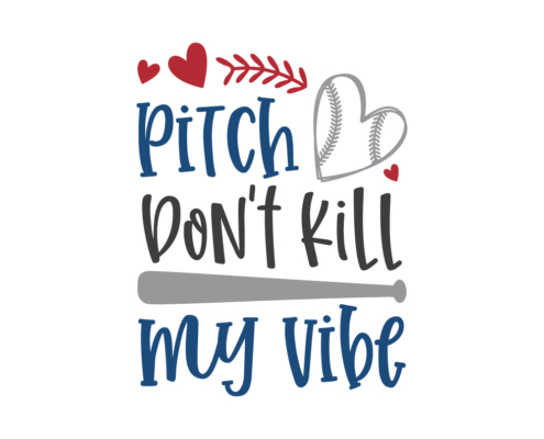 Free Baseball SVG cut file - Pitch don't kill my vibe