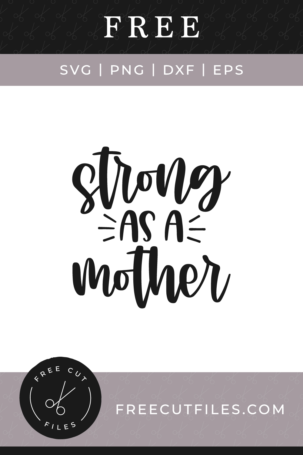 Strong as a Mother - Free SVG cut file