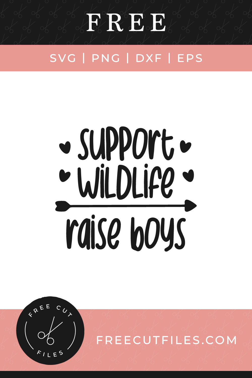 Free SVG mom quote - Support Wildlife, Raise Boys