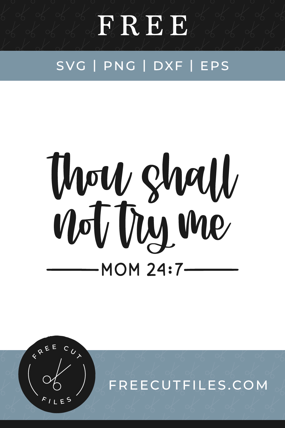 Thou Shall not Try Me Mom 24:7 Free SVG cut file