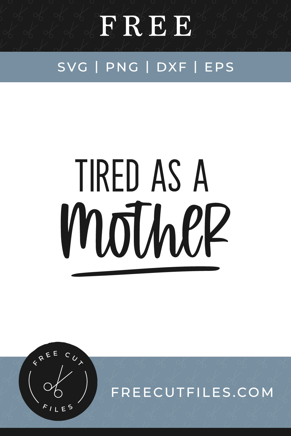 Free SVG Mom Quote - Tired as a Mother