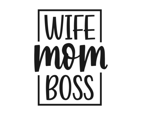 Free SVG Mom Quote - Wife Mom Boss