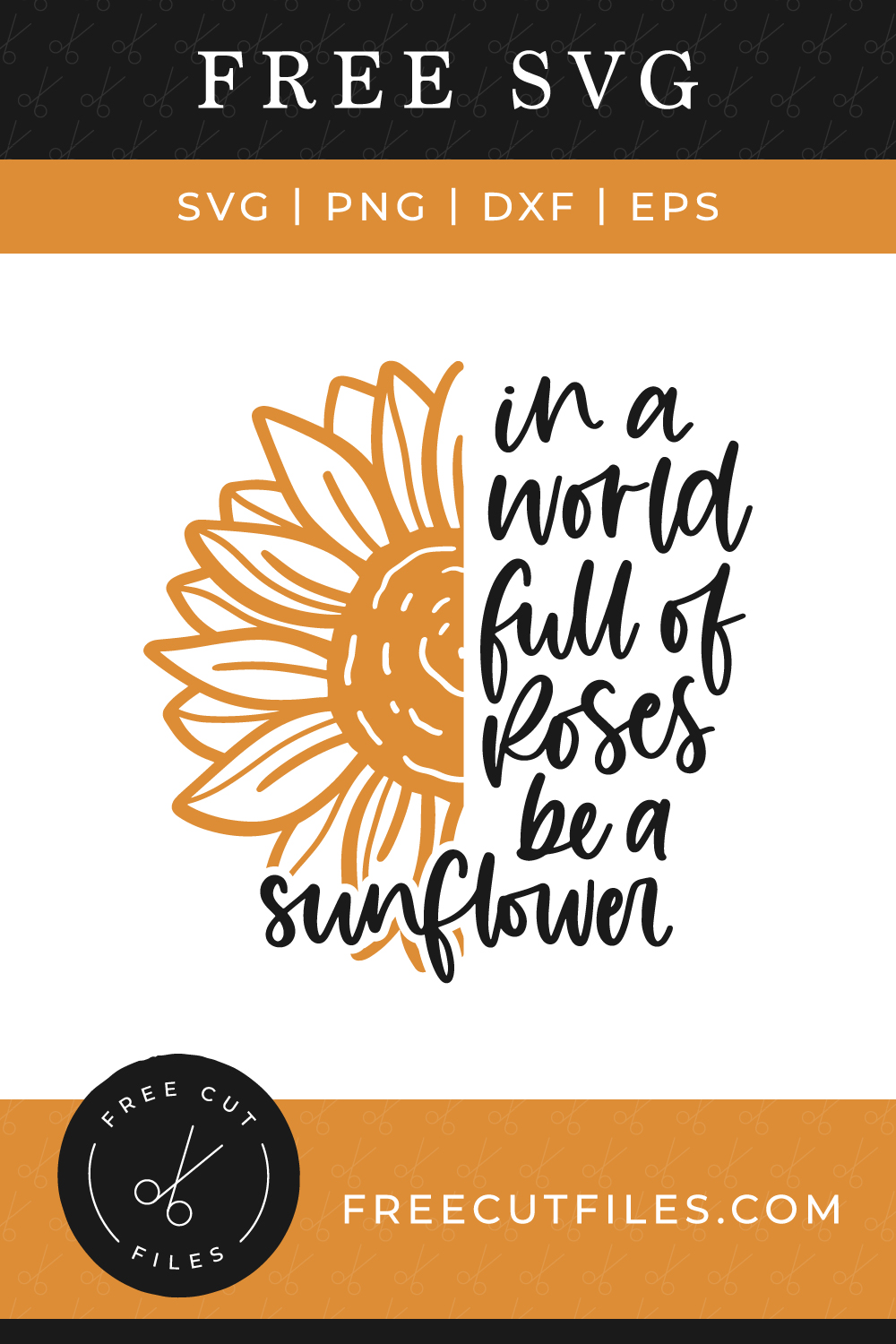 Free In a world full of roses be a sunflower SVG