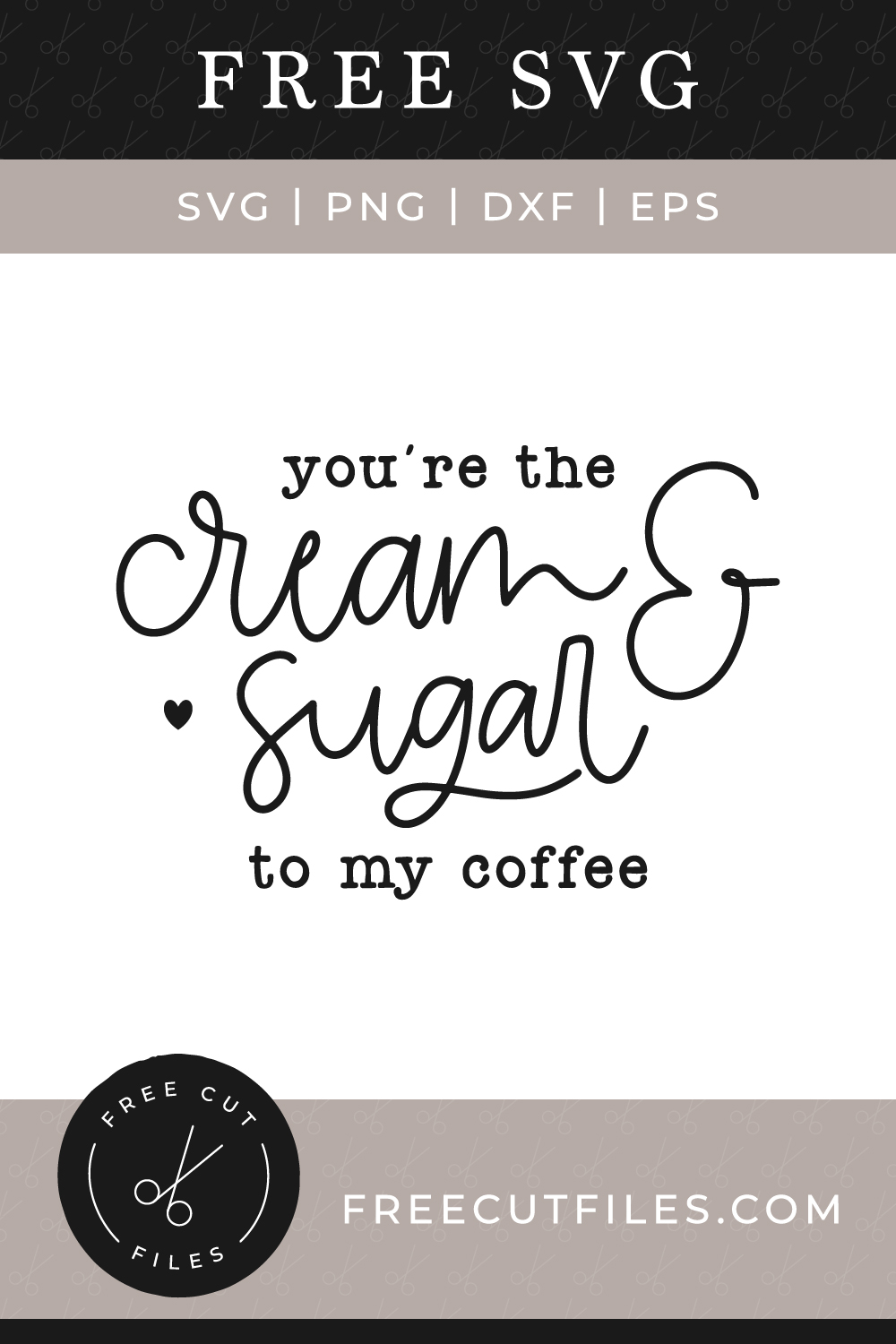 Free You're the cream & sugar to my coffee SVG