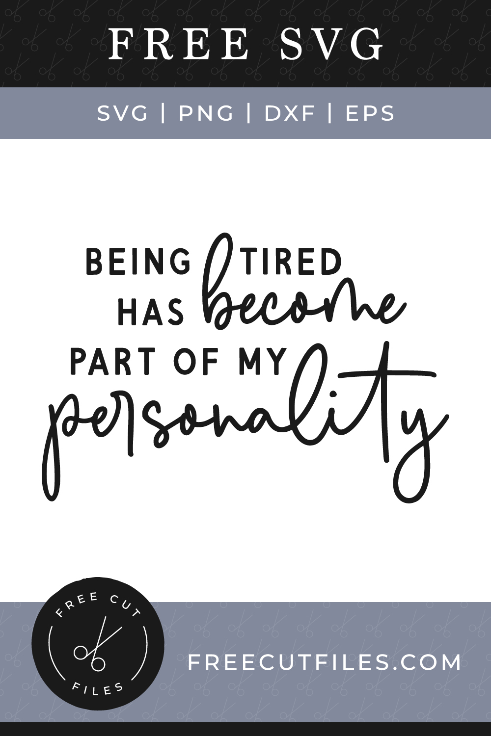 Being tired has become part of my personality SVG
